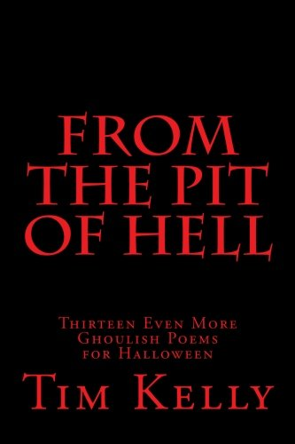 From the Pit of Hell: Thirteen Even More Ghoulish Poems for Halloween (Grimm Poetry series, Band 4) (Of Halloween Church Satan)