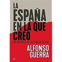 La España en la que creo: En defensa de la Constitución