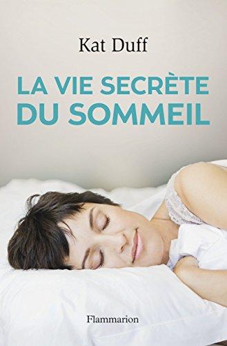 La vie secrète du sommeil par Kat Duff