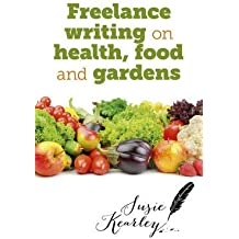 [Freelance Writing on Health, Food and Gardens] (By: Susie Kearley) [published: February, 2014]
