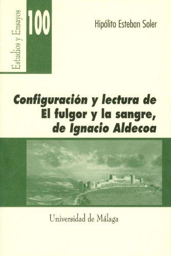 Configuración y lectura de El fulgor y la sangre, de Ignacio Aldecoa Cover Image