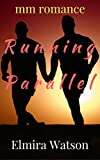Running Parallel: Eros Fantasy with Explicit Sex for Men, Gay Love Story (English Edition)