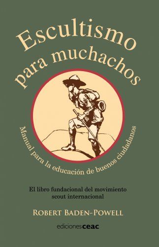 Escultismo para muchachos: Manual para la educación de buenos ciudadanos / El libro fundacional del movimie (EDUCACION) por Robert Baden-Powell