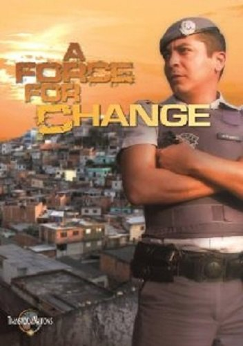 A Force for Change (Dvd) a Gripping Story of Dramatic Change in the Brazil's Military Police