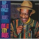 Nap Don't Forget the Blues Turner Live at City Blues (1999-05-03)