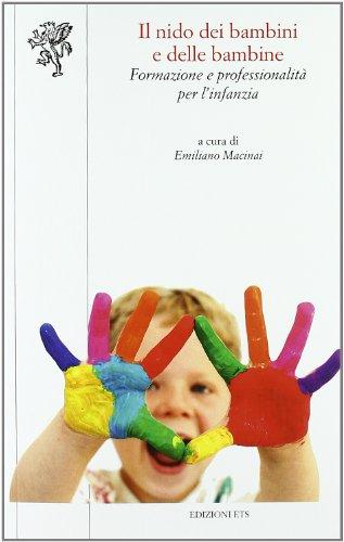 Nido dei bambini e delle bambine. Formazione e professionalità per l'infanzia (Scienze dell'educazione)
