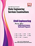State  Engg. Services Exams : Civil Engineering  Previous  year  Conventional Solved Papers