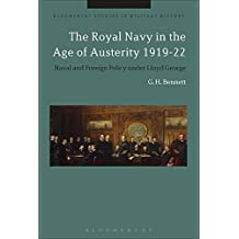The Royal Navy in the Age of Austerity 1919-22: Naval and Foreign Policy under Lloyd George (Bloomsbury Studies in Military History)