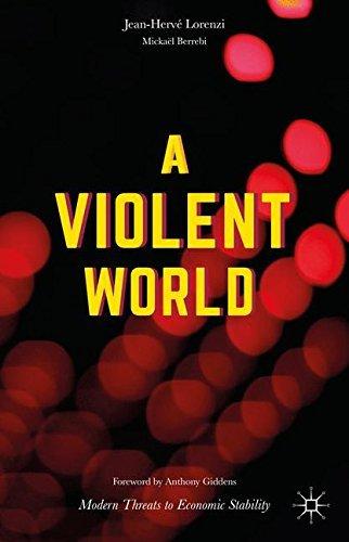 A Violent World: Modern Threats to Economic Stability by Jean-Herv?? Lorenzi (2016-03-02)