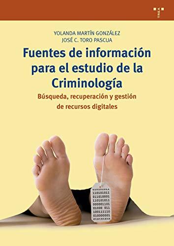 Fuentes de información para el estudio de la Criminología. Búsqueda, recuperación y gestión de recurso digitales (Biblioteconomía y Administración Cultural)