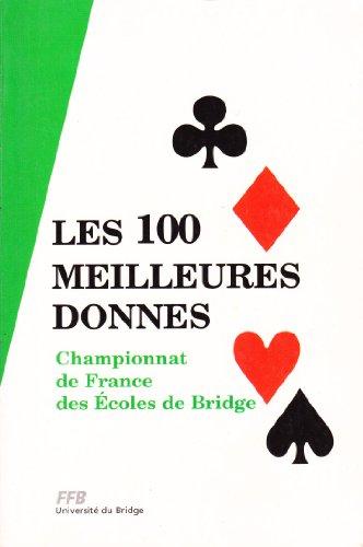 Les 100 meilleures donnes du championnat de France des écoles de bridge par Philippe Cronier