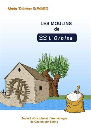 Les moulins de l'Orbise