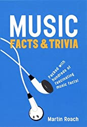 Music Facts and Trivia by Martin Roach (2005-01-01)
