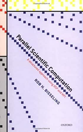 Parallel Scientific Computation: A Structured Approach using