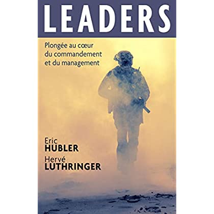 Leaders: Plongée au coeur du commandement et du management