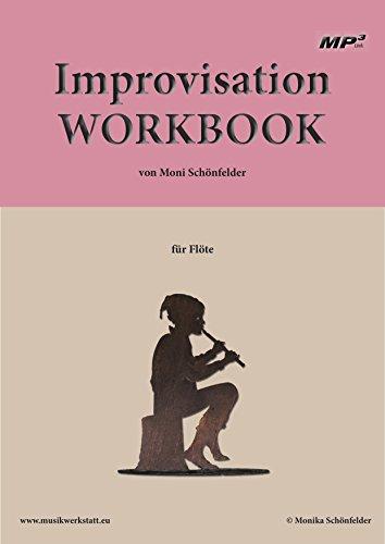 IMPROVISATION WORKBOOK - Einstieg in die Improvisation ohne Theoriekenntnisse - Flötenbuch für Fortgeschrittene mit MP3-DOWNLOAD statt 2 Audio-CDs als Playback zum Mitspielen – für FLÖTE
