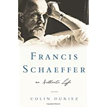 Francis Schaeffer: An Authentic Life