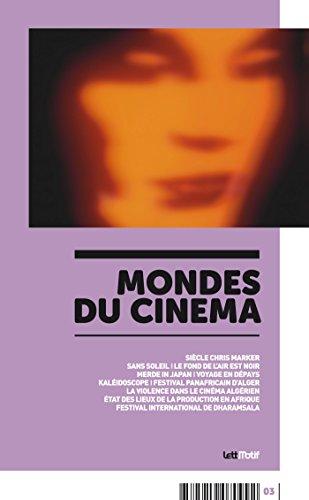 Mondes du cinéma 3: Chris Marker - Cinéma algérien par Samantha De Bendern
