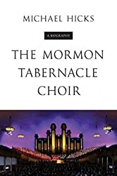 By Michael Hicks ( Author ) [ Mormon Tabernacle Choir: A Biography Music in American Life (Hardcover) By Mar-2015 Hardcover