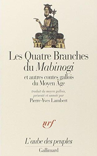Les Quatre Branches du «Mabinogi» et autres contes gallois du Moyen Âge