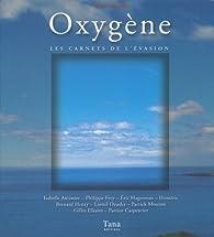Oxygène. Les carnets de l'évasion par Benoît Heimermann