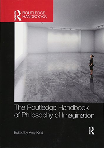 The Routledge Handbook of Philosophy of Imagination (Routledge Handbooks in Philosophy)