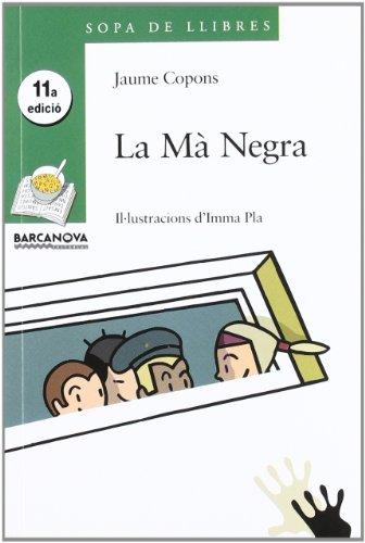 La Mà Negra (Llibres Infantils I Juvenils - Sopa De Llibres. Sèrie Verda)