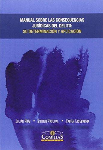 Manual sobre consecuencias jurídicas del delito : su determinación y aplicación por Xabier Etxebarria Zarrabeitia