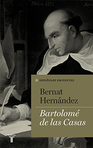 Bartolomé de las Casas (Colección Españoles Eminentes) por Bernat Hernández