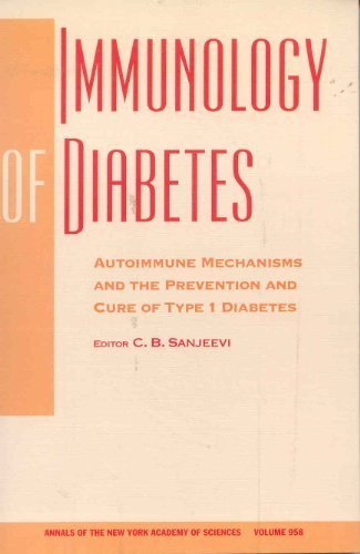 Immunology of Diabetes: Autoimmune Mechanisms and the Prevention and Cure of Type 1 Diabetes (Annals of the New York Academy of Sciences, V. 958) by Sanjeevi, C. B. (2002) Paperback