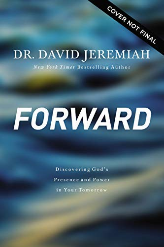 Forward: Discovering God's Presence and Power in Your Tomorrow (English Edition)