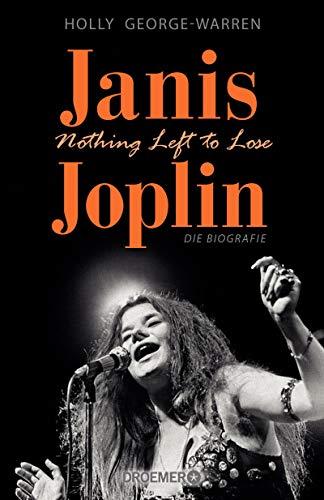 Janis Joplin. Nothing Left to Lose: Die Biografie (English Edition)