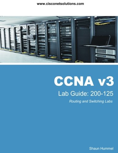 CCNA v3 Lab Guide: Routing and Switching 200-125