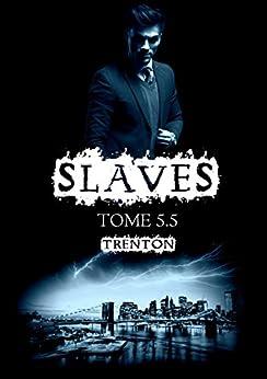 Slaves, Tome 5,5 : Trenton par [Amheliie]