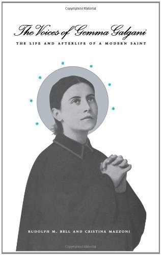 The Voices of Gemma Galgani: The Life and Afterlife of a Modern Saint 1st edition by Bell, Rudolph M., Mazzoni, Cristina (2003) Gebundene Ausgabe