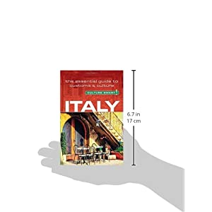 Culture Smart! Italy: The Essential Guide to Customs & Culture