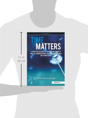 Time Matters: A Practical Resource to Develop Time Concepts and Self-Organisation Skills in Older Children and Young People