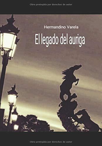 El legado del auriga por Hermandino Varela López