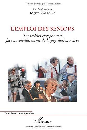 L'emploi des seniors : Les sociétés européennes face au vieillissement de la population active