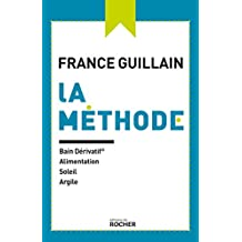 La méthode : Bain dérivatif, alimentation, soleil, argile (French Edition)