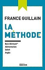 La méthode - Bain dérivatif, alimentation, soleil, argile de France Guillain