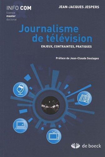 Journalisme de télévision : Enjeux, contraintes, pratiques by Jean-Jacques Jespers (1993-04-07) par Jean-Jacques Jespers