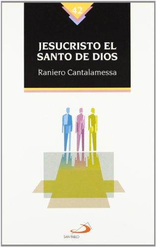 Jesucristo, el santo de Dios (Nuevos fermentos) por Raniero Cantalamessa