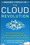 (Management Strategies for the Cloud Revolution: How Cloud Computing Is Transforming Business and Why You Can't Afford to Be Left Behind) By Babcock, Charles (Author) Hardcover on (05 , 2010)