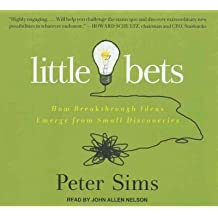 [(Little Bets: How Breakthrough Ideas Emerge from Small Discoveries )] [Author: Peter Sims] [Aug-2011]