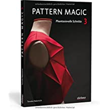 Pattern Magic 3: Phantasievolle Schnitte