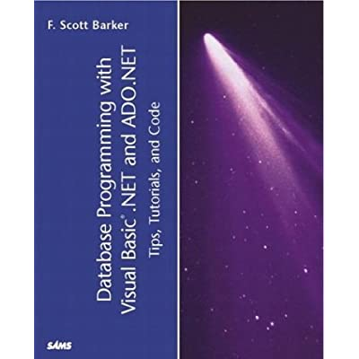 Database Programming With Visual Basic Net And Ado Net Tips Tutorials And Code By F Scott Barker 2002 09 22 Database Programming With Visual Basic Net And Ado Net Tips Tutorials And Code By F Scott