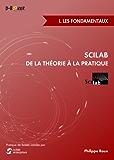Scilab : De la théorie à la pratique - I. Les fondamentaux
