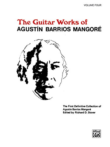 Guitar Works of Agust N Barrios Mangor , Vol 4 (Guitar Works of Augustin Barrios Mangore)