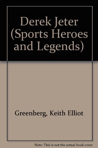 Derek Jeter (Sports Heroes and Legends) by Keith Elliot Greenberg (2006-05-31)